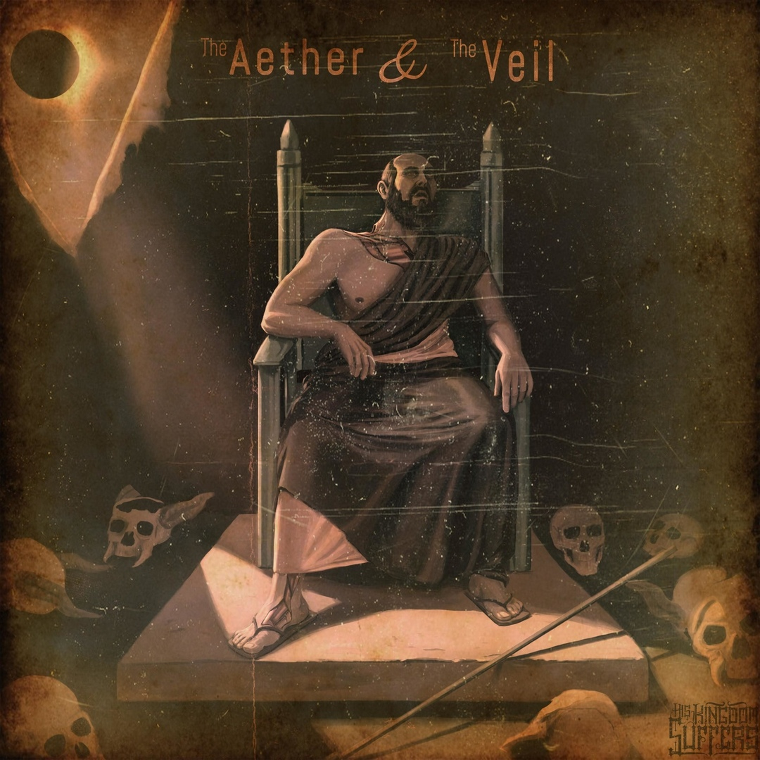 His Kingdom Suffers - The Aether & the Veil (2018)