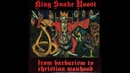 King Snake Roost From Barbarism to Christian Manhood FULL ALBUM