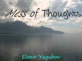 Elmir Yagubov - Mess of Thoughts (single)