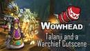 Talanji and a Warchief Cutscene