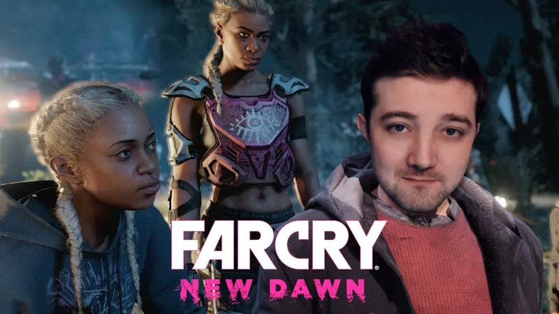 Hoppkeens ПОЗНАКОМИЛСЯ С ДЕВЧОНКАМИ ● Far Cry New Dawn 1