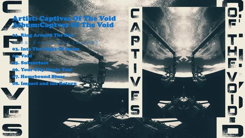Captives Of The Void - Captives Of The Void (Full Album) (2017)