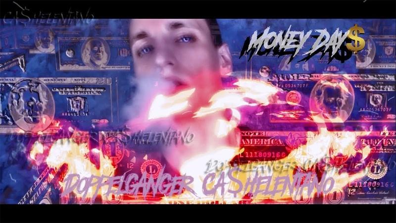 Doppelganger Ca$helentano Money Day$ Премьера клипа 2019