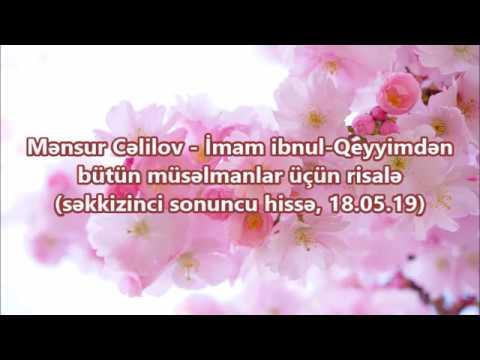 Mənsur Cəlilov - İmam ibnul-Qeyyimdən bütün müsəlmanlar üçün risalə (səkkizinci hissə, 18.05.19)
