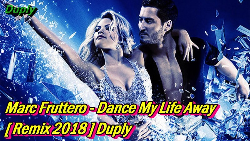 Marc Fruttero - Dance My Life Away [ Remix 2018 ] Duply