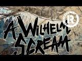 A Wilhelm Scream - Born A Wise Man (NEW SONG!)