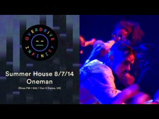 ▶ Oneman - Overdrive Infinity Summer House - Day Two - Vidéo Dailymotion