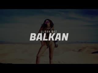 Ejdan boz - balkan (original mix)