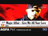 Magic Affair - Give Me All You Love