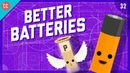 Why It's So Hard To Make Better Batteries: Crash Course Engineering 32