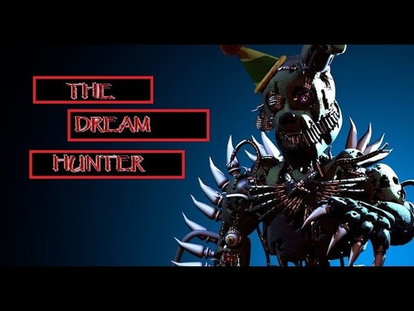 [C4D/FNaF]/ The Dream Hunter (i'm so sorry)/ Song By: Imagine Dragons/.