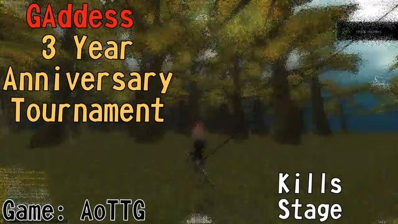 [AoTTG] Kills Stage - GAddess 3 Year Anniversary Tournament