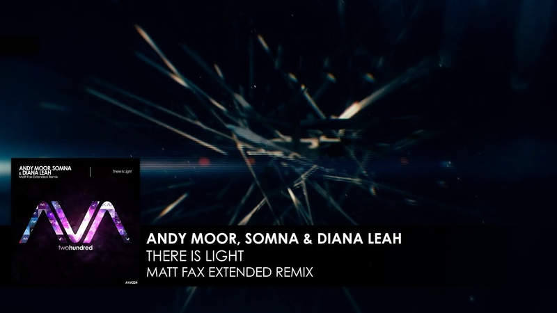 Andy Moor, Somna Diana Leah - There Is Light (Matt Fax Extended Remix)
