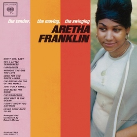 Aretha Franklin альбом The Tender, The Moving, The Swinging Aretha Franklin (Expanded Edition)