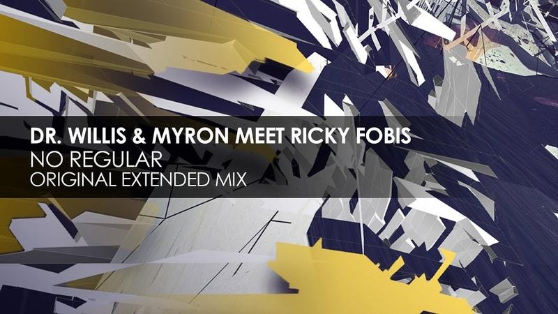 Dr. Willis Myron Meet Ricky Fobis - No Regular (Original Extended Mix)