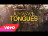 Joywave - Tongues (Official Video) ft. KOPPS