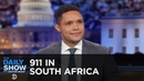 911 in South Africa - Between the Scenes The Daily Show