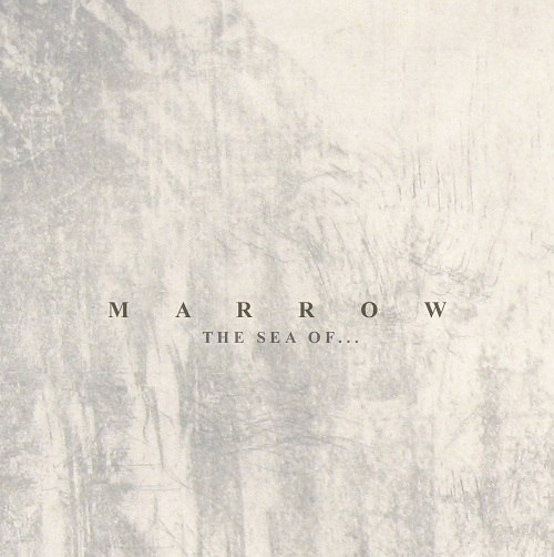 Marrow - The Sea of... (2012)