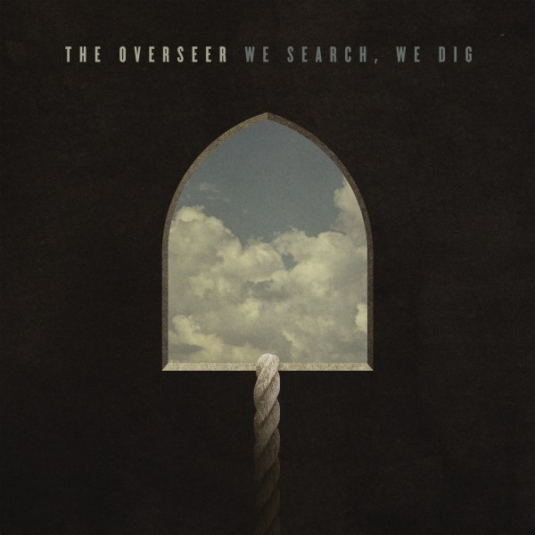 The Overseer - We Search, We Dig (2012)