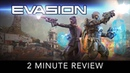 Evasion 2 Minute Review