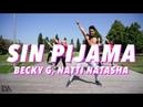 Becky G, Natti Natasha - Sin Pijama / ZUMBA