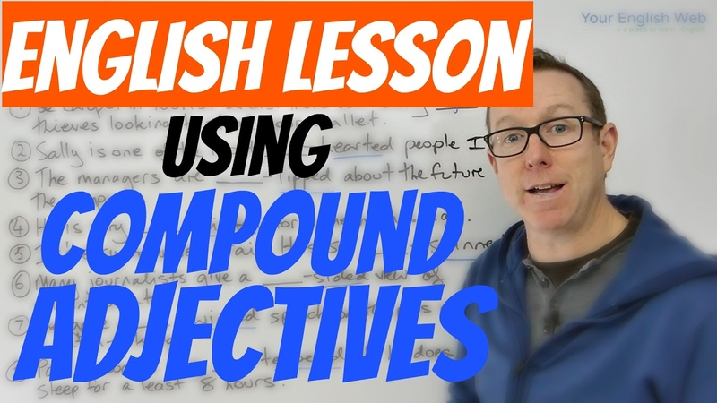 English lesson - Using COMPOUND ADJECTIVES