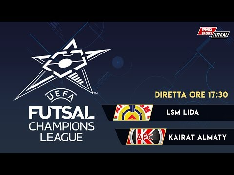 UEFA Futsal Champions League - LSM Lida vs Kairat Almaty