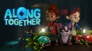 Along Together Launch Trailer PS VR Oculus Go Oculus Rift HTC Vive Gear VR Daydream