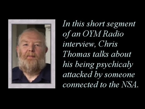 Chris Thomas: The NSA Use of Alien Technology - Psychic Attack