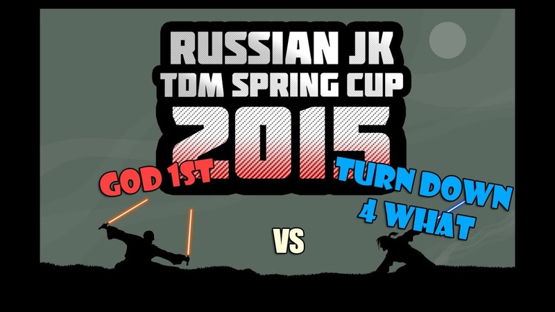[RUJKA TDM Spring Cup 2015] GoD vs. Turn Down For What
