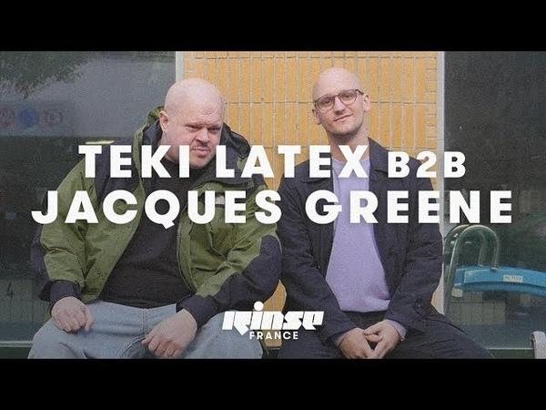 Teki Latex b2b Jacques Greene – Rinse France DJ set