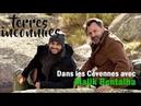 Nos terres inconnues - Dans les Cévennes avec Malik Bentalha