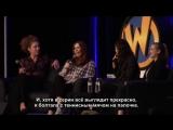 Панель Кэтрин, Дженны и Алекс на конвенции «Wizard World» [RUS SUB]