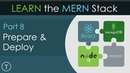 Learn The MERN Stack [8] - Prepare Deploy