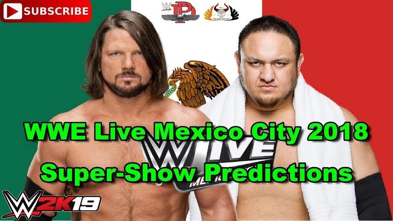 WWE Live Mexico City 2018 AJ Styles vs Samoa Joe No DQ Match Predictions WWE 2K19
