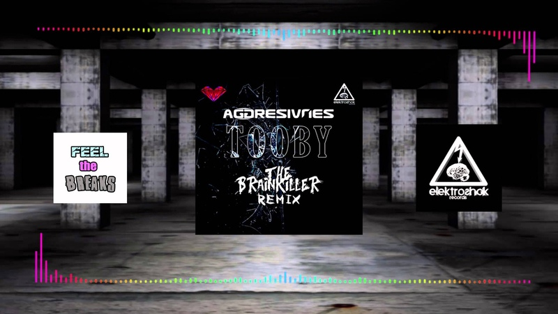 Aggresivnes - Tooby (The Brainkiller Remix)