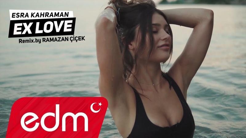 Ex Love Remix   Esra Kahraman Ramazan Çiçek (Video Edit)