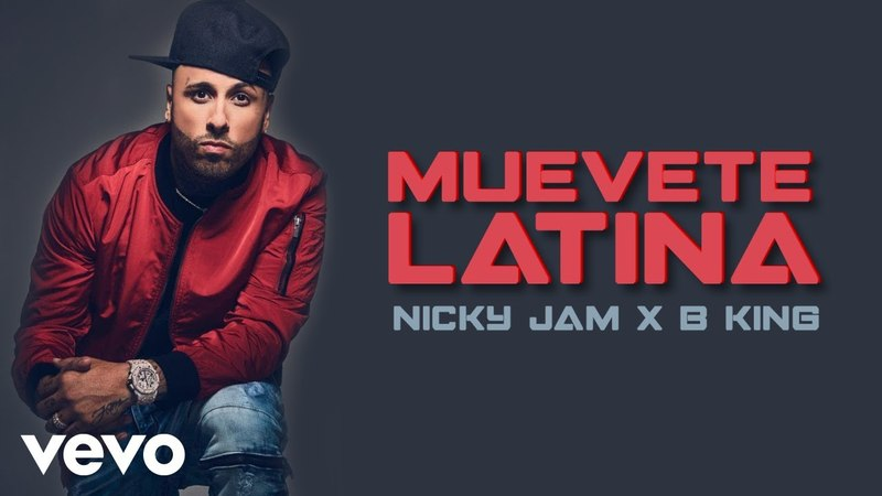 Nicky Jam B King Muevete Latina