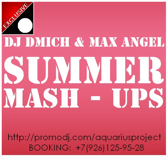 DJ Dmich and Max Angel - Summer Mash-Up's [2012]