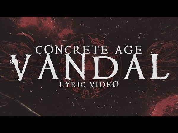 Concrete Age - Vandal (OFFICIAL LYRIC VIDEO)
