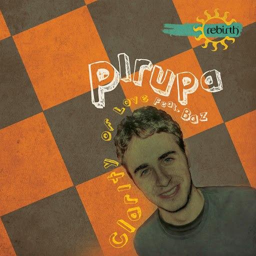 Pirupa альбом Clarity of Love (Remixes) [feat. Baz]