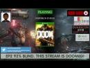 This stream is DOOM'ed! DoomEternal prep! [92% Blind] Post Quakecon E32018 series hypey - EP2