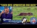 VASCO 2 X 0 BAHIA - RATO NO CAMPO, MAXI LOPEZ, TUDO SOBRE A PARTIDA