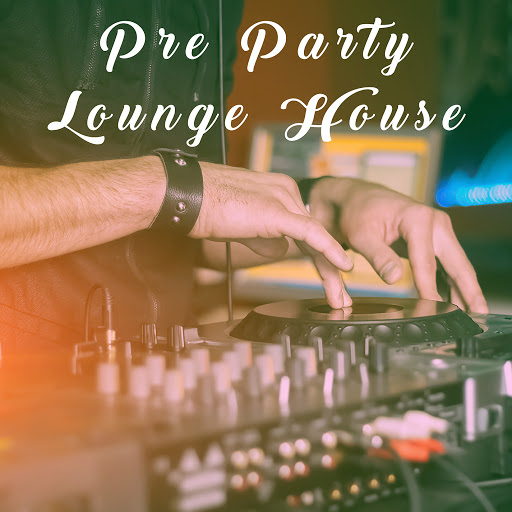 Deep House альбом Pre Party Lounge House