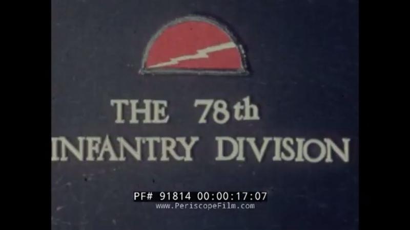 78TH INFANTRY DIVISION JERSEY LIGHTNING INFANTRY TRAINING MOVIE FILM FORT DRUM NEW YORK 91814