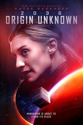 Происхождение неизвестно (2036 Origin Unknown)  2018 смотреть онлайн