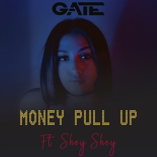 Gate альбом Money Pull Up (feat. Shey Shey)