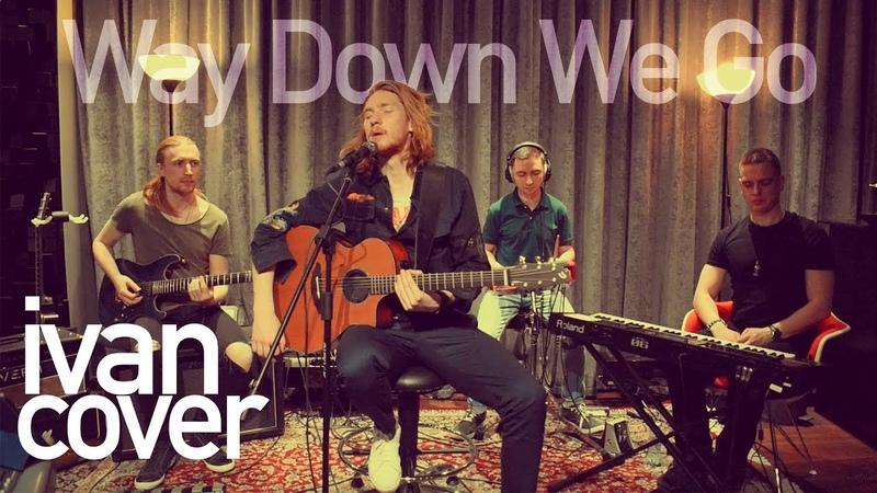 Ivan - Way Down We Go (Kaleo cover)