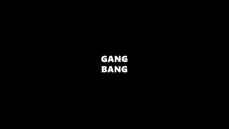 GANG BANG TRAILER