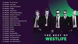 Westlife Love Songs Full Album 2018 - Westlife Best Of - Westlife Greatest Hits Playlist New 2018